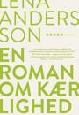 Lena Andersson: En roman om kærlighed
