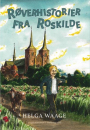 Helga Waage: Røverhistorier fra Roskilde