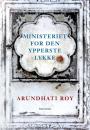Arundhati Roy: Ministeriet for den ypperste lykke