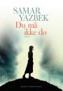 Samar Yazbek: Du må ikke dø