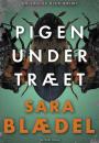 Sara Blædel: Pigen under træet