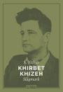 S. Yizhar: Khirbet Khizeh, Slagmark