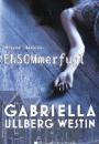 Gabriella Ullberg Westin: ENSOMmerfugl