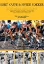 Danske Professionelle Cyklisters Klub: Sort kaffe & hvide sokker
