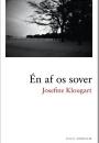 Josefine Klougart: Én af os sover