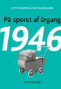 Jytte Hilden og Inge Dalsgaard: På sporet af årgang 1946