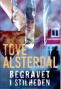 Tove Alsterdal: Begravet i stilheden