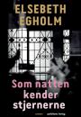 Elsebeth Egholm: Som natten kender stjernerne
