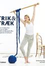 Martha Miehe-Renard og Pernille Cordes: Strik & Stræk