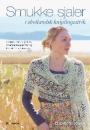 Elizabeth Lovick: Smukke Sjaler i shetlandsk kniplingsstrik