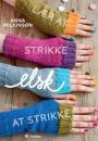Anna Wilkinson: Lær at strikke, elsk at strikke