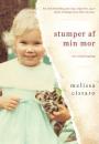 Melissa Cistaro: Stumper af min mor