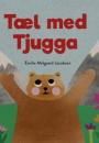 Emilie Meldgaard Jacobsen: Natbjørnen Tjugga og kærlighedsblosterne og Tæl med Tjugga