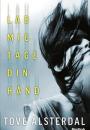 Tove Alsterdal: Lad mig tage din hånd