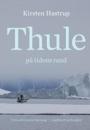 Kirsten Hastrup: Thule på tidens rand