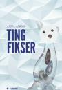 Anita Albers: Tingfikser