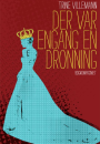 Trine Villemann: Der var engang en dronning