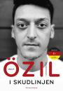 Mesut Özil: I skudlinjen
