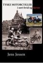 Jens Jessen: Tyske motorcykler i sort-hvid og farver