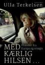 Ulla Terkelsen: Med kærlig hilsen…