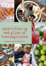 Ann-Christine Hellerup Brandt: Opskrifter og små glimt af hverdagshygge