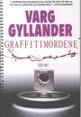 Varg Gyllander: Graffitimordene