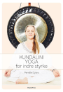 Pernille Dybro: Kundalini Yoga for indre styrke